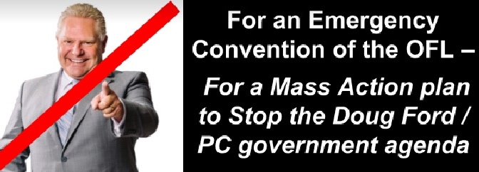 For an Emergency Convention of the OFL – For a Mass Action plan to Stop the Doug Ford/PC gov't agenda