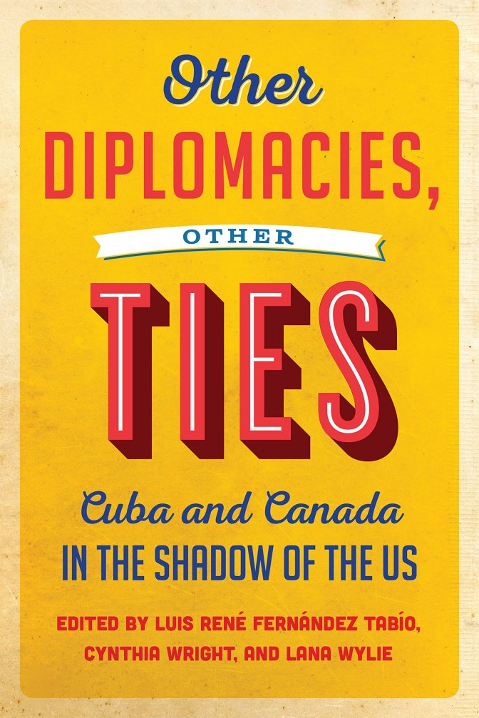 Cuba-Canada relations: A look at diplomacy from below